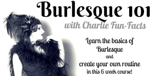 Burlesque 101 with Charlie Fun-Facts (Sunday Series)