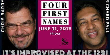 IT'S IMPROVISED AT THE 129! - HOSTED BY FOUR FIRST NAMES tickets
