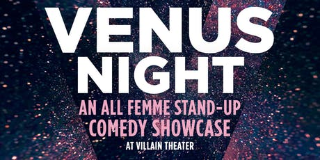 VENUS NIGHT Stand-Up Comedy Showcase at Villain Theater tickets