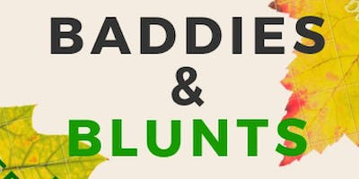 Baddies and Blunts