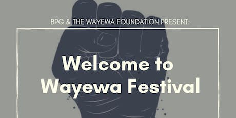 Welcome to Wayewa: Save The Hood Find Your Root tickets