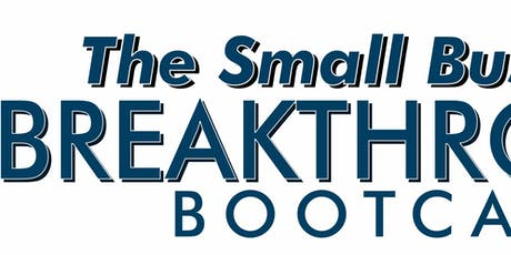Small Business Breakthrough Bootcamp tickets