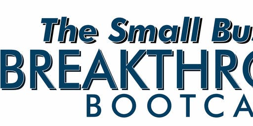 Small Business Breakthrough Bootcamp