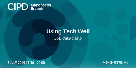 Using Tech Well | L&D Cake Camp tickets