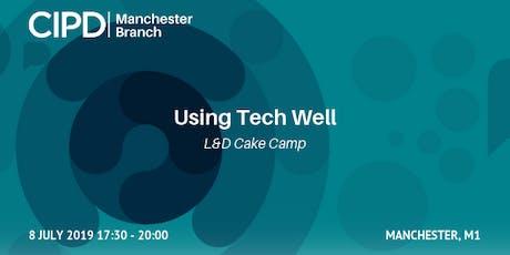 Using Tech Well | L&D Cake Camp tickets