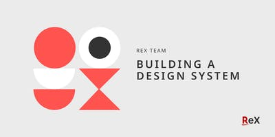 ReX: Building a Design System (Advance)