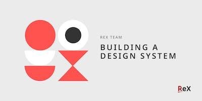 ReX: Building a Design System (Advance)
