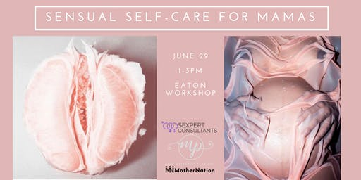 Sensual Self-Care for Mamas Workshop