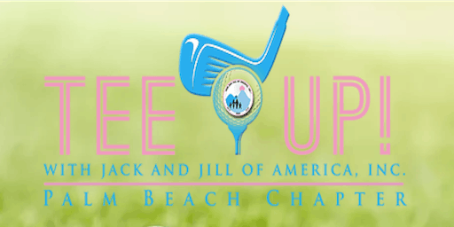2019 Tee Up With Jack and Jill Palm Beach Chapter