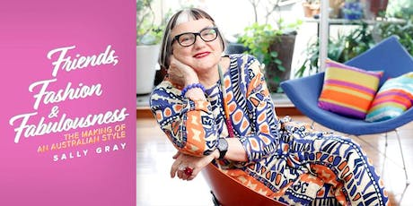 Sally Gray: Friends Fashion and Fabulousness: The Making of an Australian Style       tickets