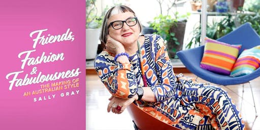 Sally Gray: Friends Fashion and Fabulousness: The Making of an Australian Style