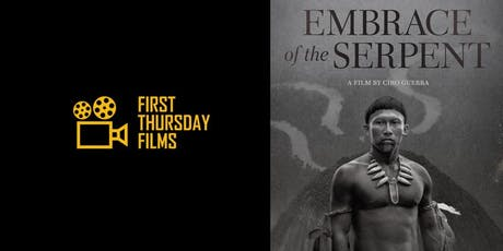 First Thursday Films: Embrace of the Serpent (M) tickets