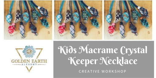 Kids Macramé Crystal Keeper Necklace Workshop