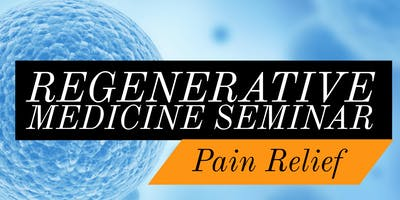 Free Regenerative Medicine for Pain Relief Lunch Seminar- Portland Area, OR