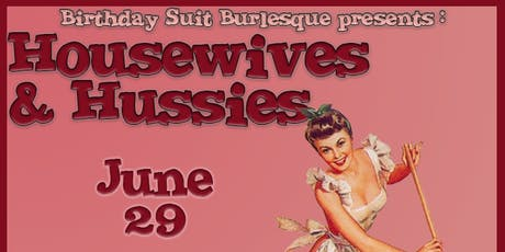 Housewives & Hussies with Birthday Suit Burlesque tickets