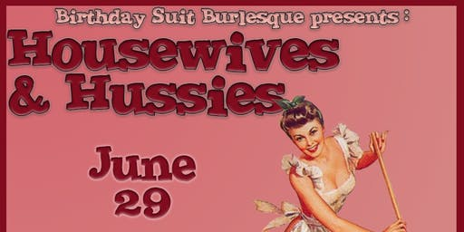 Housewives & Hussies with Birthday Suit Burlesque