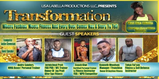 TRANSFORMATION- WHERE FASHION MEETS FITNESS AND OVERCOMERS TELL THEIR STORY