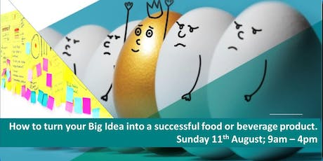 How to turn your BIG IDEA into a successful food or beverage product. tickets