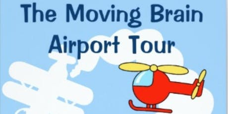 Special Needs Kids Airport Tour With The Moving Brain tickets