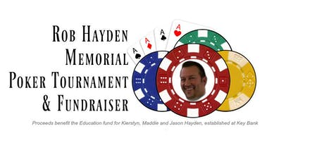 2nd Annual Rob Hayden Memorial Poker Tournament & Fundraiser tickets