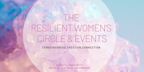 The Resilient Women's Circle - Sydney's Inner West - CONSCIOUSNESS. CREATION. CONNECTION. tickets
