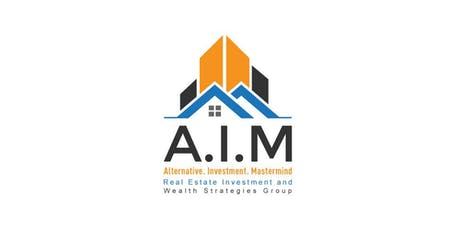 A.I.M Real Estate Investment and Wealth Strategies Group Event tickets