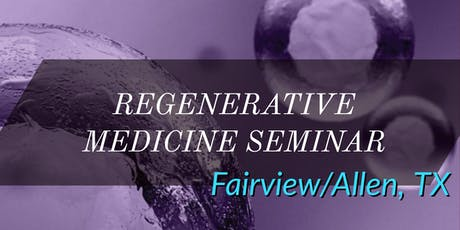 FREE Regenerative Medicine & Stem Cell for Pain Lunch Seminar - Fairview/Allen, TX tickets