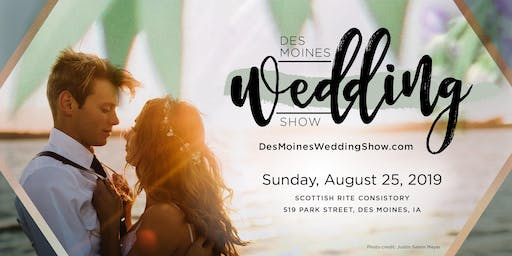 Des Moines Wedding Show — Summer Edition 2019