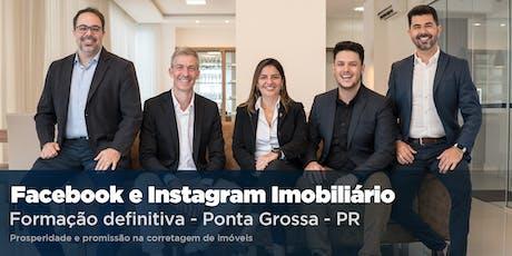 Facebook e Instagram Imobiliário DEFINITIVO - Ponta Grossa ingressos