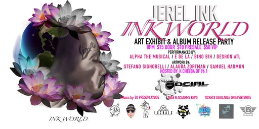INK WORLD Art Exhibit & Album Release party