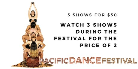 Pacific Dance Festival : 3 Shows for 2 tickets