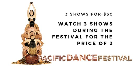 Pacific Dance Festival : 3 Shows for 2