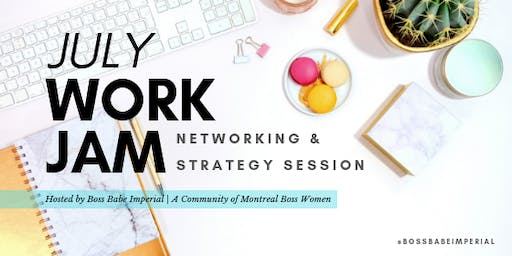July Work Jam, Networking & Strategy Session