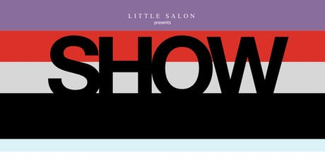 Little Salon Presents SHOW tickets