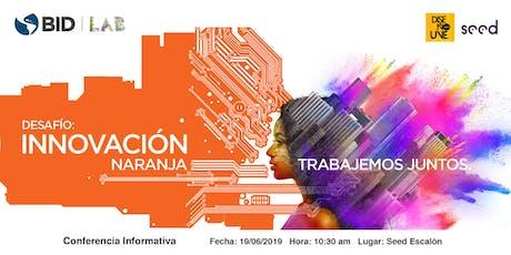 """Conferencia Informativa: """"Innovación Naranja"""" del BID tickets"""
