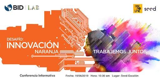 """Conferencia Informativa: """"Innovación Naranja"""" del BID"""