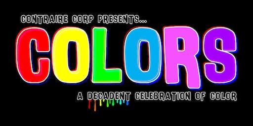 COLORS: A Decadent Celebration of Color!