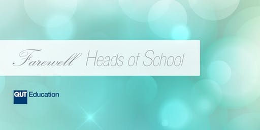 Faculty of Education - Heads of School Farewell