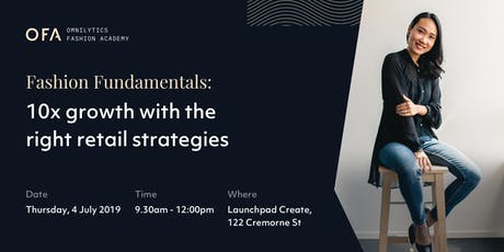 Fashion Fundamentals: 10x Growth with the Right Retail Strategies (Melb) tickets