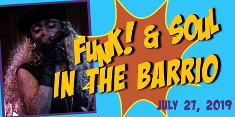 Funk & Soul in the Barrio! tickets
