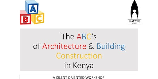 ABC's OF ARCHITECTURE & BUILDING CONSTRUCTION IN KENYA