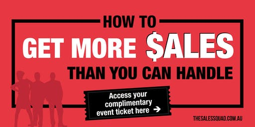 How To Get More Sales Than You Can Handle