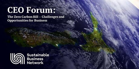 CEO Forum: Business, leadership and The Zero Carbon Bill - Challenges and Opportunities tickets