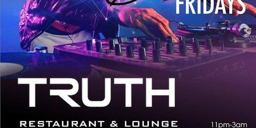 FREE VIP/ Birthday SECTION It BE the TRUTH Saturdays @ Truth Lounge