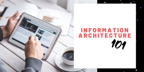 MASTERCLASS: Create Usable Products with Information Architecture tickets