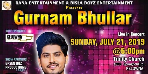 Gurnam Bhullar Live in KELOWNA