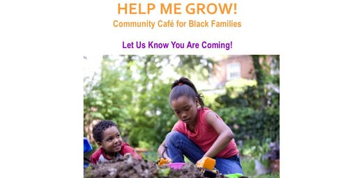 HELP ME GROW FOR BLACK FAMILIES