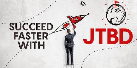 Jobs-To-Be-Done Workshop: Succeed Faster at Innovation & New Product Development tickets