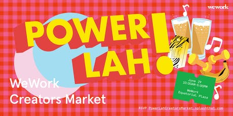Power Lah! WeWork Creator's Market tickets