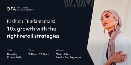 Fashion Fundamentals: 10x Growth with the Right Retail Strategies (Brunei) tickets